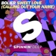 Bolier Sweet Love (Calling Out Your Name) - Single