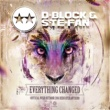 D-Block & S-te-Fan Everything Changed (Official WiSH Outdoor 2016 Dedicated Anthem) (Original Mix)