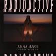 Anna Lunoe Radioactive