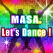 MASA。 Let's Dance!