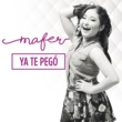 Mafer Ya Te Pegó