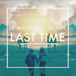 DJ M.O.D. Last Time (feat. DCash and Amber Davis)