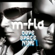 m-flo DOPE SPACE NINE