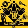 S.K ALL NIGHT LONG