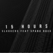 Sluggers/Spank Rock 15 Hours (feat.Spank Rock) [Instrumental]