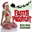 Faster Pussycat Run Run Rudolph