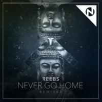 Reebs/Nomi Never Go Home (feat.Nomi) [Remixes]