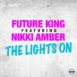 Future King/Nikki Amber The Lights On (feat.Nikki Amber) [Radio Edit]