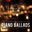 Various Artists Piano Ballads ~ しっとり大人のジャズ・スタンダード・ベスト