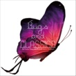 VAGALLY VAKANS 郷愁のスロークラシックピアノと虫たちのシンフォニー ~ Bugs & CLASSICS(バグズ&クラシックス)