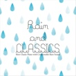 VAGALLY VAKANS 幻想的なスロークラシックピアノと瞑想の雨音 ~ Rain & CLASSICS(レイン&クラシックス)