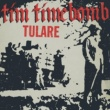 Tim Timebomb Tulare