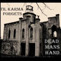 Dead Man's Hand Till Karma Forgets
