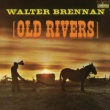 Walter Brennan/The Johnny Mann Singers Old Rivers (feat.The Johnny Mann Singers)