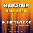 Metro Karaoke Singles Holy Grail (In the Style of Jay-Z & Justin Timberlake) [Karaoke Version]