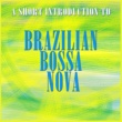 Gilberto Gil A Short Introduction to Bossa Nova