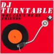 DJ Turntable Why Can't We Be Friends (Originally Performed by War) [Karaoke Version]