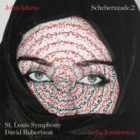 Leila Josefowicz, St. Louis Symphony & David Robertson John Adams: Scheherazade.2