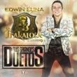 Edwin Luna y La Trakalosa de Monterrey/Pancho Uresti Adicto a la Tristeza (feat. Pancho Uresti)