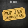 The Beatles Ticket to Ride - The Beatles on Film