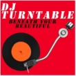 DJ Turntable Beneath Your Beautiful (Originally Performed by Labrinth) [Karaoke Version]