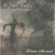 It Dies Today Sentiments of You