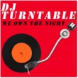DJ Turntable We Own the Night (Originally Performed by the Wanted) [Karaoke Version]