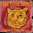 Tim Timebomb Down the Road