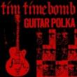 Tim Timebomb Guitar Polka