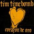 Tim Timebomb Corazon De Oro