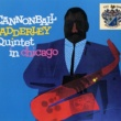 Cannonball Adderley Quintet Grand Central