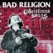 Bad Religion Christmas Songs