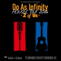 Do As Infinity Do As Infinity Acoustic Tour 2016 -2 of Us-