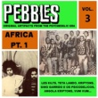 News Pebbles Vol. 3, Africa Pt. 1, Originals Artifacts from the Psychedelic Era