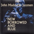 The John Maddocks Jazzmen New Borrowed and Blue