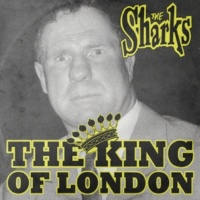 The Sharks The King Of London