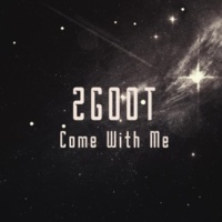 ZGOOT Come With Me