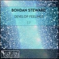 Bohdan Steward Develop Feelings