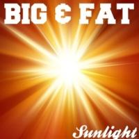 Big & Fat Sunlight