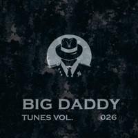 Creatique & A.Su & NuClear & Hitman & Korben Dement & Satori Panic & iMerik & N. Wade & Tishe Defiance & Vasiliy Ostapenko Big Daddy Tunes, Vol.026