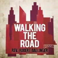 Rev. Robert Ballinger Walking the Road