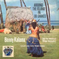 Benny Kalama and His Serenaders Around the Island in 80 Shakes