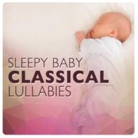 Sleep Baby Sleep & Classical Lullabies Sleepy Baby Classical Lullabies