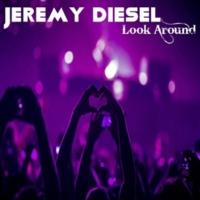 Jeremy Diesel Look Around