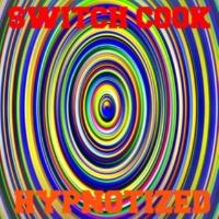 Switch Cook Hypnotized