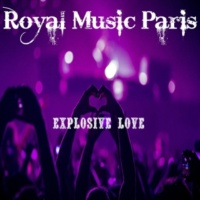 Royal Music Paris Explosive Love