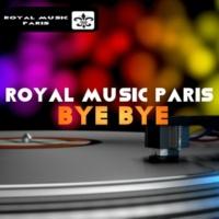 Royal Music Paris Bye Bye