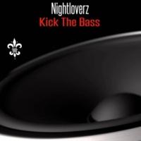 Nightloverz Kick The Bass