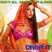 Royal Music Paris Drop It
