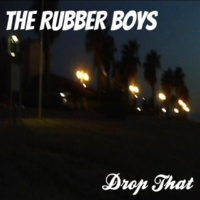 Philippe Vesic & The Rubber Boys Drop That